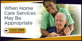 When Home Care Services May Be Appropriate