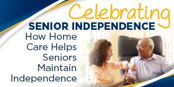 Maintaining Senior Independence With Home Care