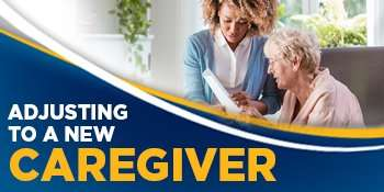 Adjusting to a New Caregiver